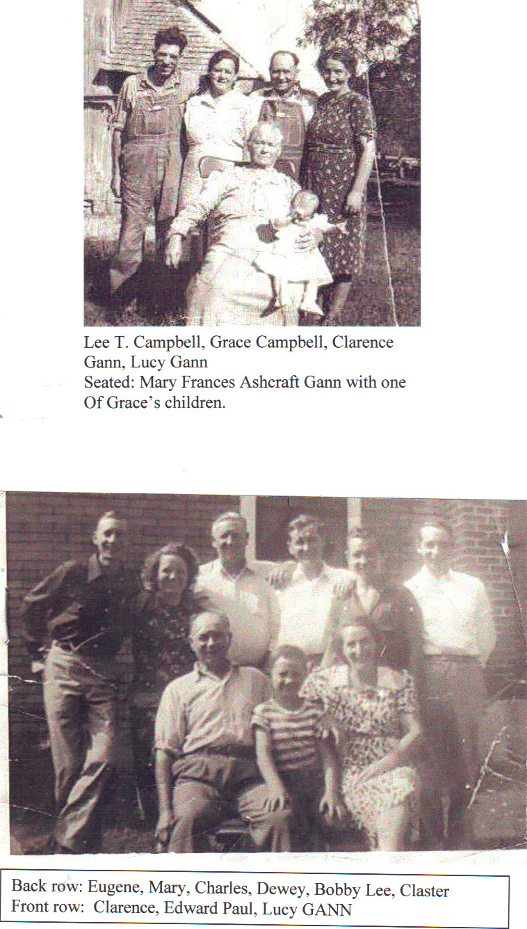 Clarence Volner Gann 10 Feb 1897- 10 May 1963. He was born in Thomasville, Missouri, and died in West Plains, Missouri. He married Lucy Ann Fisher 18 July 1922 in Howell County, Missouri. His parents were John F. Gann and Mary Frances Ashcraft Gann. His son Dewy Edmond Gann is the father of my husband, David Edward Gann.